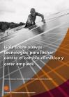 Guía sobre nuevas tecnologías para luchar contra el cambio climático y crear empleos.