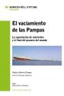 El vaciamiento de las Pampas. La exportación de nutrientes y el final del granero del mundo. por PhD. Walter Alberto Pengue.*